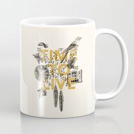 Time to live Coffee Mug