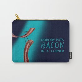 Nobody Puts Bacon In A Corner Carry-All Pouch