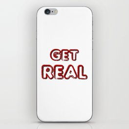 Get Real iPhone Skin