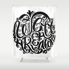 we are all alone Shower Curtain