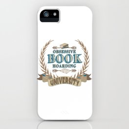 Obsessive Book Hoarding University iPhone Case