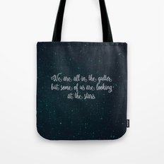 Oscar Wilde - We are all in the gutter. Tote Bag