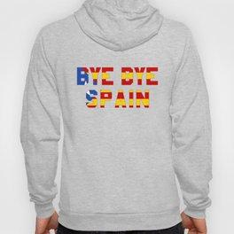 Bye Bye Spain Catalonia Independence Hoody