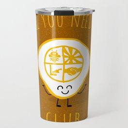 All u need is Adventure Club Travel Mug