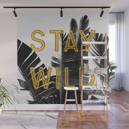 Stay Wild (Palm) Wall Mural