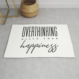 Overthinking kills your happiness Rug