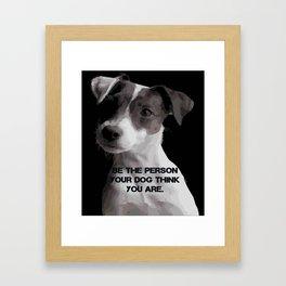 Be the pesron... Framed Art Print