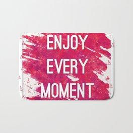 Enjoy Every Moment Bath Mat