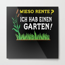 Why Pension Gift Idea For Gardener Metal Print