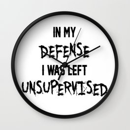 In my own defense. Wall Clock