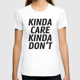 Kinda Care Kinda Don't T-shirt