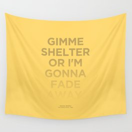 I'm Gonna Fade Away Wall Tapestry