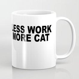 Less Work More Cat Mug