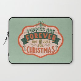 Puppies Are Forever Laptop Sleeve
