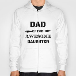 Dad Of Awesome Two Daughter Hoody