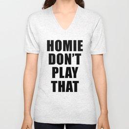 Homie Don't... Unisex V-Neck
