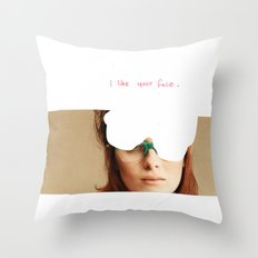 I like your face Throw Pillow