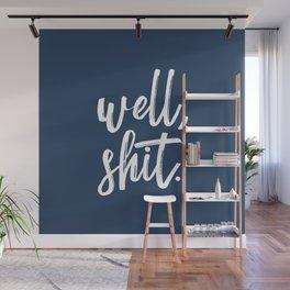 Well, shit. Wall Mural