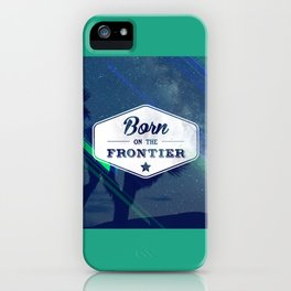Born on the Frontier (Neon) iPhone Case