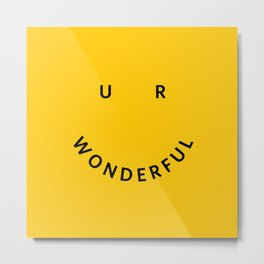 You are wonderful Metal Print