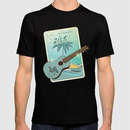 Life is better with an ukulele T-shirt