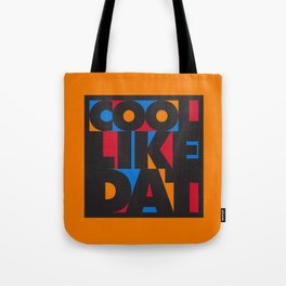 Cool Like Dat - Orange Tote Bag