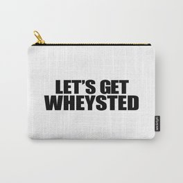 Let's Get Wasted Carry-All Pouch