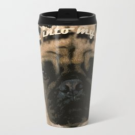 Pug is your passion and love.  Travel Mug