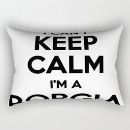 I cant keep calm I am a BORGIA Rectangular Pillow