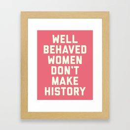 Well Behaved Women Feminist Quote Framed Art Print