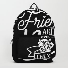 Unexpected Friendship Are The Best Ones Backpack