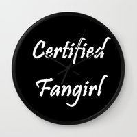 fangirl Wall Clocks featuring Certified Fangirl by .Ai.
