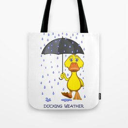 Ducking Weather Tote Bag