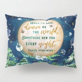 Dream me the world Pillow Sham