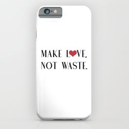 Make Love, Not Waste with a Red Heart iPhone Case