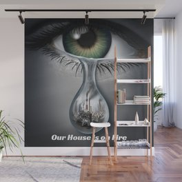 Climate Change Action - Our House is on Fire Greta Thunberg quote Wall Mural