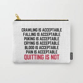 Crawling Is Acceptable Gym Quote Carry-All Pouch