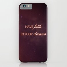 Have Faith In Your Dreams II Slim Case iPhone 6s