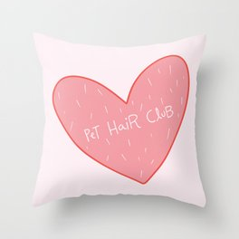 Pet Hair Club  Throw Pillow