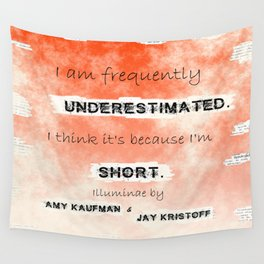 Illuminae - (Amy Kaufman and Jay Kristoff) I think it is because I'm short. Wall Tapestry