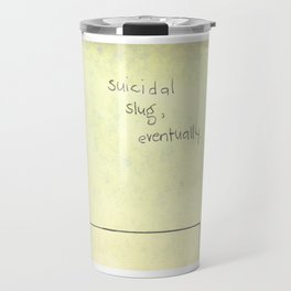 Suicidal Slug Travel Mug