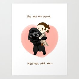 Reylo - You are not alone Art Print