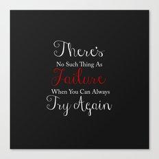No Such Thing As Failure Canvas Print