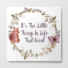 It's The Little Things In Life That Count II - Bagaceous Metal Print