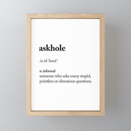 Askhole funny meme dictionary definition black and white typography design poster home wall decor Framed Mini Art Print