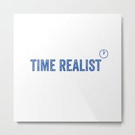 Time Realist Metal Print