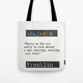 Benjamin Franklin  quote Tote Bag