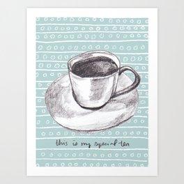 My Special Tea Art Print