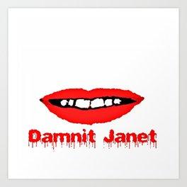 Damnit Janet! Art Print