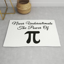Never underestimate the power of Pi calligraphy Rug